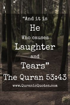 #192 The Quran 53:43 (Surah an-Najm) And it is He Who causes laughter and tears.