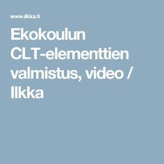 Ekokoulun CLT-elementtien valmistus, video / Ilkka