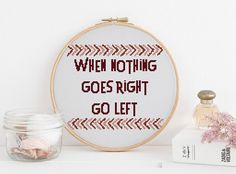 When nothing goes right go left cross stitch pattern counted x stitch Sarcasm Sarcastic Humour