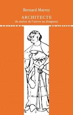Architecte, du maître de l'oeuvre au disagneur - Bernard Marrey Thing 1, Les Oeuvres, Ecards, Reading, Memes, Amazon Fr, Film, Audio Engineer, Livres