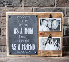 Show mom what she means to you by clipping some of your favorite snapshots to a stained pine board and pinning on a handwritten note or a heart-warming printable.