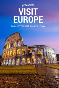 You Can Visit Europe for a Lot Cheaper Than You Think | European Travel Tips | Budget Travel Hacks | Cheap Vacation Ideas