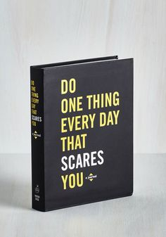 Do One Thing Every Day That Scares You Journal. Catalog an entire year of bold, brave acts inside this thoughtful paperback journal! #multi #modcloth