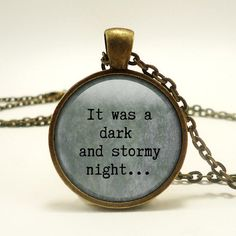 """Literary Quote  """"It was a Dark and Stormy Night""""  Handcrafted Pendant Necklace or Key Ring - Wrinkle in Time - Gift for Writer, Book Lover"""