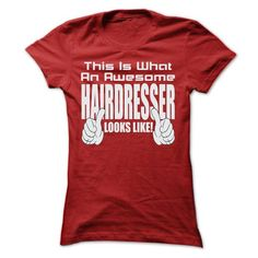THIS IS AN AWESOME Hairdresser LOOKS LIKE T Shirts, Hoodie. Shopping Online Now…