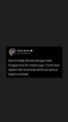 Mood Quotes, Daily Quotes, Life Quotes, Note Doodles, Fb Quote, Study Quotes, Quotes Galau, Hurt Quotes, Quotes Indonesia