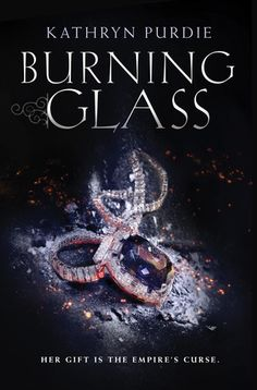 Burning Glass by Kathryn Purdie. Expected Release Date: Genre: Juvenile Fiction / Fantasy & Magic Ya Books, Good Books, Books To Read, Teen Books, Reading Lists, Book Lists, Glass Book, Science Fiction, Beautiful Book Covers