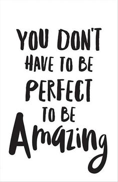 """Inspirational print """"You Don't Have To Be Perfect To Be Amazing"""" inspirational prints tween room prints inspirational quotes inspiring art - Cute Quotes The Words, Great Quotes, Quotes To Live By, Your Amazing Quotes, Fun Quotes For Kids, Be You Quotes, Being Perfect Quotes, Brainy Quotes, Sassy Quotes"""