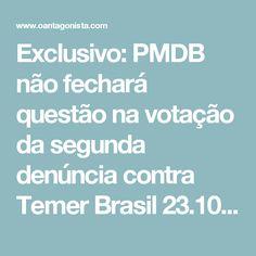 Exclusivo: PMDB não fechará questão na votação da segunda denúncia contra Temer Brasil  23.10.17 17:54    O Antagonista apurou que ao contrário do que ocorreu na primeira denúncia contra Michel Temer, em agosto, o partido do presidente, o PMDB, decidiu não fechar questão.  Isso quer dizer que os peemedebistas não precisarão votar em bloco contra o prosseguimento das investigações pelos crimes de obstrução de Justiça e organização criminosa. Essa votação está marcada, no plenário da…