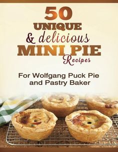 Pie maker on pinterest mini pies pies and mini peach pies for Wolfgang puck pie maker recipes