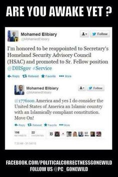 "Read this fools twitter feed - ""Yes I do consider the United States of America an Islamic country with an Islamic compliant constitution."" ~Mohamed Elibiary"
