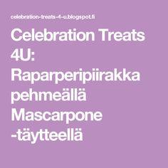 Celebration Treats 4U: Raparperipiirakka pehmeällä Mascarpone -täytteellä