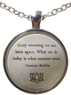 """""""Every Morning We Are Born Again. What We Do Today Is What Matters Most."""" Buddha Quote Inspirational~Motivational~Positive~Affirmation just-darling http://www.amazon.com/dp/B0105H2U78/ref=cm_sw_r_pi_dp_zKYfwb0NE2YM8"""