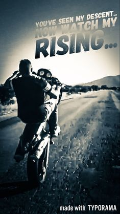 you've seen my descent.now watch my rising Ktm Duke, Now Watch, Concert, Movies, Movie Posters, Bikers, Life, Fictional Characters, Films