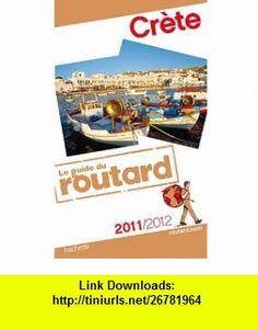 Crete 2011     Fl (9782012450639) Philippe Gloaguen , ISBN-10: 2012450636  , ISBN-13: 978-2012450639 ,  , tutorials , pdf , ebook , torrent , downloads , rapidshare , filesonic , hotfile , megaupload , fileserve