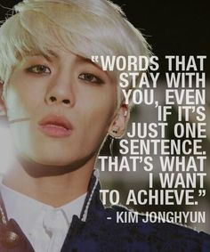 shinee jonghyun kim jonghyun shinee quotes I had no idea how to make this but it looks okay one of my favourites pictures of him and yes I'm jjong biased K Quotes, Bts Texts, Shinee Jonghyun, Cry For Help, K Pop Star, Dream Guy, Love You, My Love, Kpop Groups