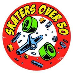 Join today look for us on Face Book @ Skaters Over 50,, a Skateboarding Group.