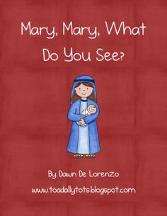 Mary, Mary, What Do You See? from Toadally Tots on TeachersNotebook.com - (26 pages) - This is the story of Jesus' birth told as it was in the Bible, but in the format of Brown Bear, Brown Bear. It is ideal for Preschoolers and Kinders!