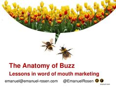 """Read """"The Anatomy of Buzz Revisited Real-life lessons in Word-of-Mouth Marketing"""" by Emanuel Rosen available from Rakuten Kobo. A new edition of the definitive handbook on word-of-mouth marketing, completely revised and updated for today's online w."""