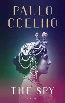 New at Fredricksen Library! In his new novel, Paulo Coelho, best-selling author of The Alchemist and Adultery, brings to life one of history's most enigmatic women: Mata Hari. Mata Hari, New Books, Good Books, Books To Read, Amazing Books, Paulo Coelho Books, The Dancer, Penguin Random House, Best Selling Books