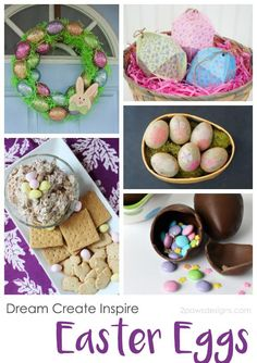 Dream Create Inspire: Easter Eggs - go beyond dying eggs! Try one of these fun crafts or recipes for Easter.