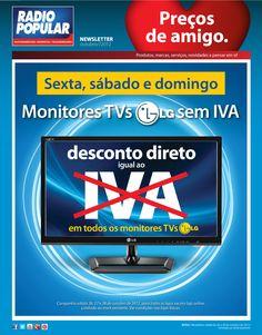 Newsletter - Monitores TVs LG sem IVA!    http://www.radiopopular.pt/newsletter/2012/102/