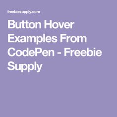 Button Hover Examples From CodePen - Freebie Supply
