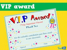 Grab your 'FREE' certificates! The VIP award was designed especially for the parents who provide an enormous amount of assistance in the classroom and around the school. It is a great way to let them know they are appreciated.