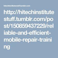 http://hitechinstitutestuff.tumblr.com/post/150859437229/reliable-and-efficient-mobile-repair-training