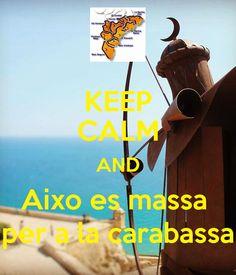 KEEP CALM AND Aixo es massa per a la carabassa - KEEP CALM AND CARRY ON Image Generator