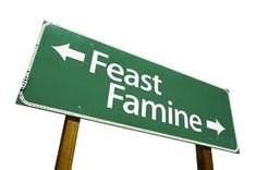Sometimes in life,    it's feast or famine,