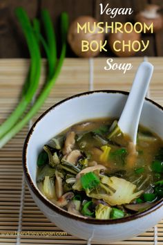 recipes healthy easy Vegan Mushroom Bok Choy Soup Healthy also means delicious in this super easy-to-make Vegan Mushroom Bok Choy Soup. Who knew just a handful of ingredients could taste so good? Gourmet Recipes, Whole Food Recipes, Soup Recipes, Vegetarian Recipes, Healthy Recipes, Keto Recipes, Bok Choy Rezepte, Bok Choy Recipes, Soups