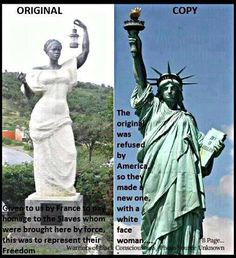 this is very muich tru! to date Liberty has a chain still on her ankle- she was gift to the US. they altered her apperance.