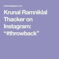 "Krunal Ramniklal Thacker on Instagram: ""#throwback"""