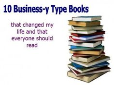10 Business-y Type Books Everyone Should Read
