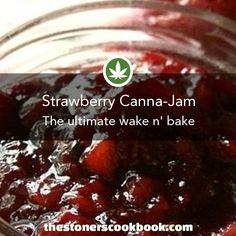 Strawberry Canna-Jam from the The Stoner's Cookbook Weed Recipes, Marijuana Recipes, Cannabis Edibles, Cooking Recipes, Cooking With Marijuana, Stoner Food, Strawberry Recipes, Strawberry Jam, Incredible Edibles
