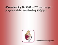 #Breastfeeding Tip #167 — YES, you can get pregnant while breastfeeding. #bfgtips