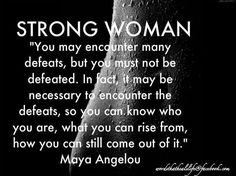 Discover and share Strong Women Maya Angelou Quotes. Explore our collection of motivational and famous quotes by authors you know and love. New Quotes, Great Quotes, Quotes To Live By, Motivational Quotes, Funny Quotes, Life Quotes, Inspirational Quotes, Qoutes, Super Quotes