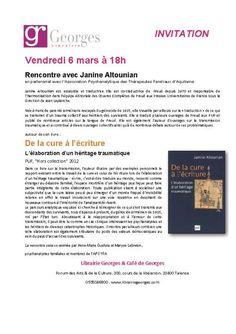 Vendredi 6 mars à 18h à la Librairie Georges Rencontre avec Janine Altounian De la cure à l'écriture Ed. PUF