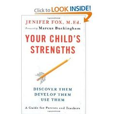 Your Child's Strengths: Discover Them, Develop Them, Use Them by Jenifer Fox M.Ed.