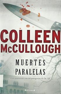 NOVEMBRE-2013. Colleen McCullough. Muertes paralelas. N(MCC)MUE http://elmeuargus.biblioteques.gencat.cat/record=b1760961~S43*cat http://www.lecturalia.com/libro/56355/muertes-paralelas
