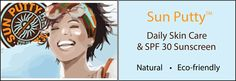 Beautiful skin. Sun Putty. http://www.sunputty.com http://www.sunputty.com/sunputty_online_store/index.php