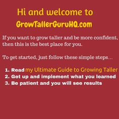 Want to grow taller? Just follow the instructions! http://growtallerguruhq.com/how-to-grow-taller-ultimate-guide