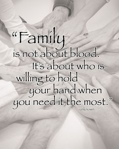 Family isn't always blood.... This is me! Pinterest