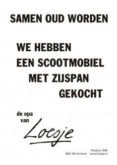 Als Opa ook zo'n fan is van Loesje. Top Quotes, Words Quotes, Wise Words, Funny Quotes, Sayings, Dutch Quotes, One Liner, Getting Old, Beautiful Words