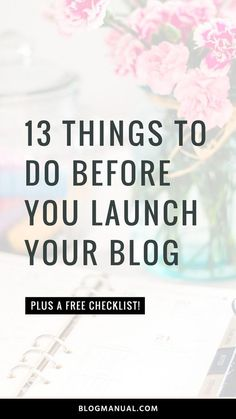 13 things to do before you launch your blog (plus a FREE checklist!)