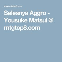 Selesnya Aggro - Yousuke Matsui @ mtgtop8.com