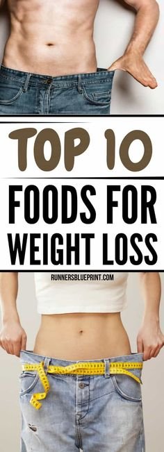 the foods on this list have also been proven by countless studies to be effective at weight loss and achieving total health.  In other words, these foods cannot only help you trim down, they can also boost your immunity system, speed up you recovery between runs, improve your energy http://www.runnersblueprint.com/top-10-foods-for-weight-loss/ #Weight #loss #foods