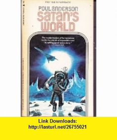 Satans World (9780425058510) Poul Anderson , ISBN-10: 0425058514  , ISBN-13: 978-0425058510 ,  , tutorials , pdf , ebook , torrent , downloads , rapidshare , filesonic , hotfile , megaupload , fileserve