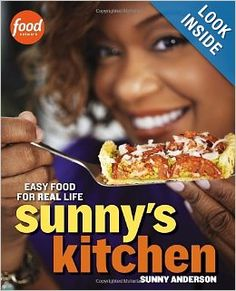 Sunny's Kitchen: Easy Food for Real Life: Sunny Anderson